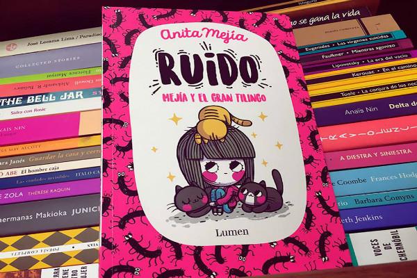 Ruido. Mejía y el gran tilingo es el primer libro de Anita Mejía.